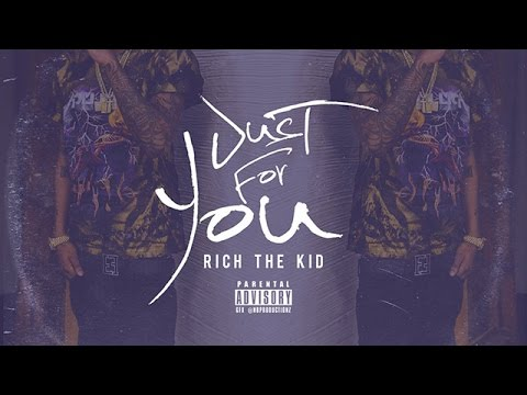 Rich The Kid - Just For You