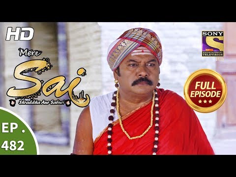 Mere Sai - Ep 482 - Full Episode - 30th July, 2019