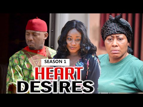 HEART DESIRES 1 - LATEST NIGERIAN NOLLYWOOD MOVIES