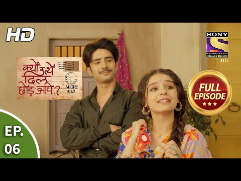 Kyun Utthe Dil Chhod Aaye? - Ep 6 - Full Episode - 1st February, 2021