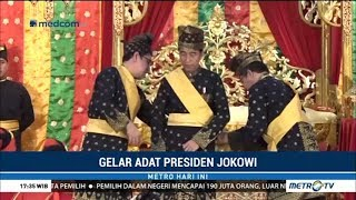 Video Jokowi Terima Gelar Adat 'Datuk Seri Setia Amanah Negara' MP3, 3GP, MP4, WEBM, AVI, FLV Desember 2018
