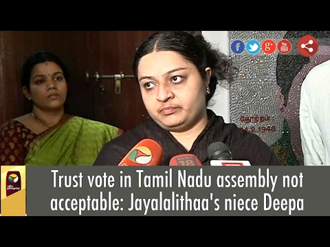 Trust vote in Tamil Nadu assembly not acceptable: Jayalalithaa's niece Deepa
