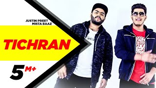 Video Tichran (Full Song) | Justin Preet Feat Mista Baaz | Latest Punjabi Song 2017 | Speed Records MP3, 3GP, MP4, WEBM, AVI, FLV September 2018