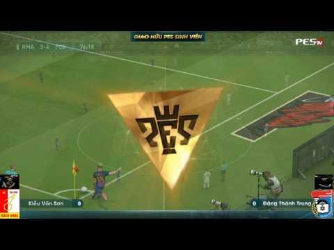 Showmatch PES Student [BK] Kiều Sơn vs [KHTN] Thành Trung - Ngày 09-05-2017