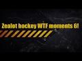 Zealot Hockey WTF moments 6!