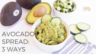 Avocado Spread: 3 Ways!