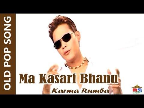 (Ma Kasari Bhanu    Karma Rumba    Pop Song - Duration: 4 minutes, 12 seconds.)