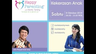 Tips Parenting Happy Parenting with Novita Tandry Episode 5: Darurat Kekerasn Anak
