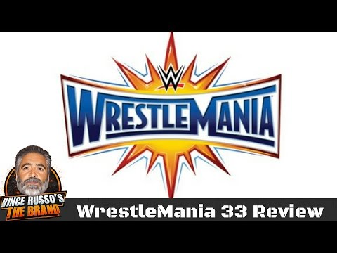 WWE WrestleMania 33 Review w/ Vince Russo & Jeff Lane (видео)