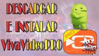 Descargar e Instalar VivaVideo PRO - ANDROID - 2017
