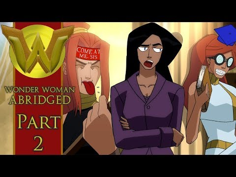Wonder Woman Abridged Part 2 (Re-Uploaded)