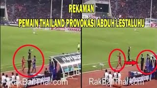 Video Paling DIcari! Bukti Pemain Thailand provokasi Abduh Les...