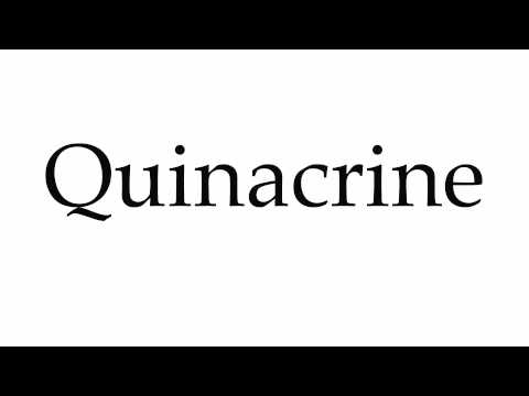 How to Pronounce Quinacrine