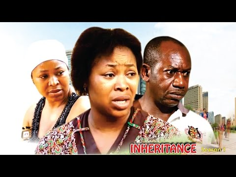 Inheritance Season 1   - 2016 Latest Nigerian Nollywood Movie
