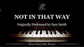 Video Not In That Way by Sam Smith (Piano Accompaniment) MP3, 3GP, MP4, WEBM, AVI, FLV Januari 2018