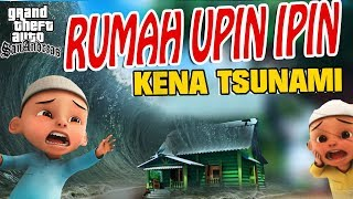 Video Rumah Upin Ipin kena Tsunami GTA Lucu MP3, 3GP, MP4, WEBM, AVI, FLV September 2019