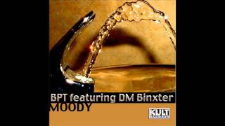 Download Lagu Moody (Original Mix) - BPT featuring DM Binxter Mp3