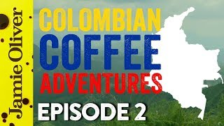 Coffee Hunters Colombia | Episode 2 | John Quilter AKA Food Busker by Jamie Oliver