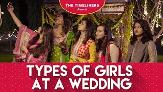 Video Types Of Girls At A Wedding | The Timeliners MP3, 3GP, MP4, WEBM, AVI, FLV November 2017