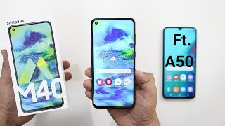 Samsung Galaxy M40 vs A50 Comparison I Samsung M40 Unboxing Hindi