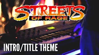 Streets of Rage - Intro Title Theme (Live)