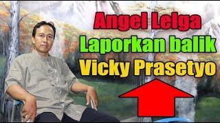 Video SETELAH GEREBEK RUMAH, ANGEL LELGA LAPORKAN BALIK VICKY PRASETYO MP3, 3GP, MP4, WEBM, AVI, FLV November 2018