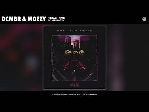 DCMBR & Mozzy - RIDEWITHME (Audio) (feat. Yhung T.O.)