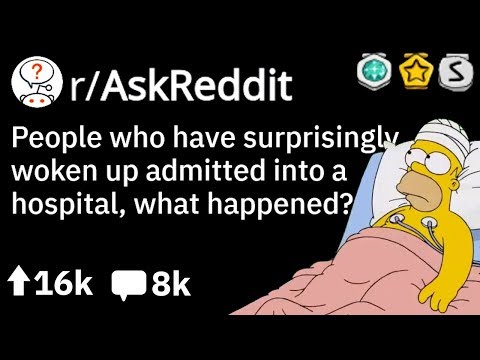 Randomly Woken Up In Hospital, What Happened? (reddit Doctors Stories R/askreddit)