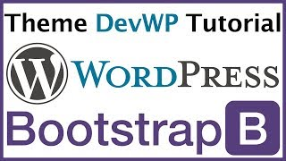 Learn How To Code a WordPress Theme - Development Tutorial with Bootstrap 4, Underscores & DevWP