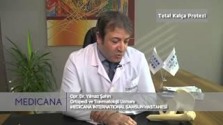 Medicana International Samsun Hastanesi Op. Dr. Yılmaz Şahin Konu: Total Kalça Protezi