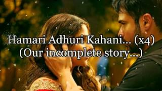 Video Hamari Adhuri Kahani Hindi Lyrics with English Translation MP3, 3GP, MP4, WEBM, AVI, FLV November 2018