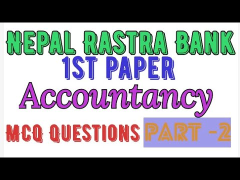 (#40 Account Questions For Nepal Rastra Bank First Paper// NRB assistant First Paper - Duration: 11 minutes.)