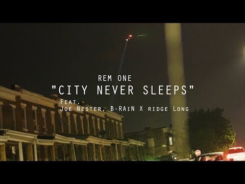 "REM ONE Ft. Joe Nester, B-RAiN X Ridge Long - ""City Never Sleeps"" (Official Music Video)"