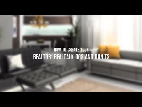 How to create a REALTOR®  REALTALK