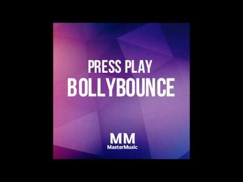 Press Play - Bollybounce (Original Mix)