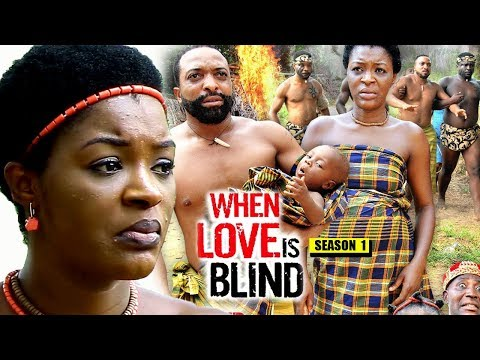 When Love Is Blind Season 1 - 2018 Latest Nigerian Nollywood Movie Full HD