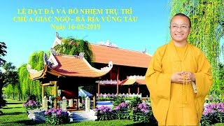 Lễ đặt đá và bổ nhiệm trụ trì chùa Giác Ngộ BRVT 16-02-2019
