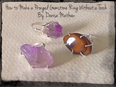 How to Make a Pronged Gemstone Ring without a Torch by Denise Mathew