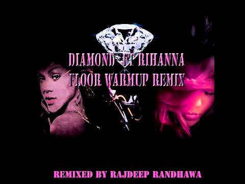 DIAMOND F.T RIHANNA  FLOOR WARMUP REMIX