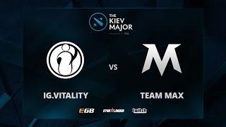 IG.Vitality vs Team MAX, The Kiev Major CN Main Qualifiers