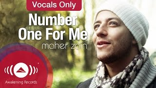 Video Maher Zain - Number One For Me | Vocals Only - Official Music Video MP3, 3GP, MP4, WEBM, AVI, FLV Agustus 2019