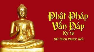 Phật Pháp Vấn Đáp - Kỳ 18 - Thích Phước Tiến (5-5-2013)