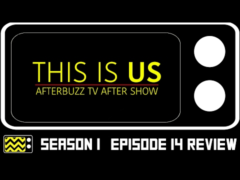 This Is Us Season 1 Episode 14 Review & After Show | AfterBuzz TV