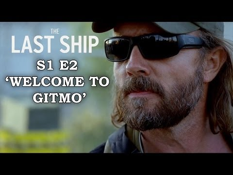 The Last Ship Season 1 Episode 2 - GUANTANAMO BAY - Review + Top Moments