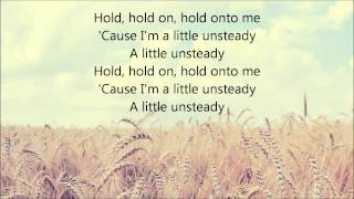 Video X Ambassadors - Unsteady (Lyrics) MP3, 3GP, MP4, WEBM, AVI, FLV Juni 2018