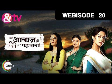 Meri Awaaz Hi Pehchaan Hai - Episode 20 - April 01