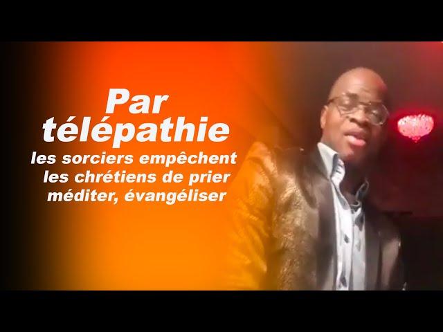 Par télépathie les sorciers empêchent. les chrétiens de priers, méditer, étudier la parole de Dieu