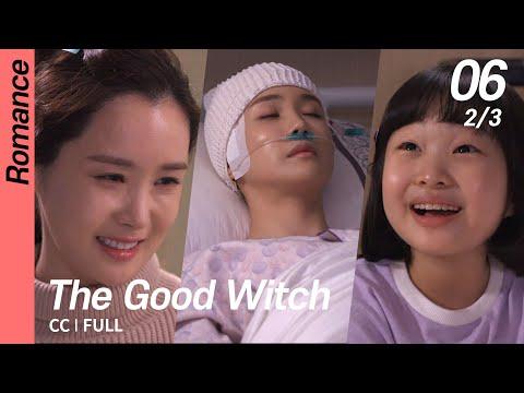 [CC/FULL] The Good Witch EP06 (2/3)   착한마녀전