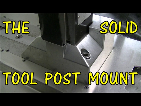THE SOLID TOOL POST MOUNT (видео)