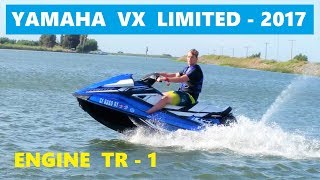 6. YAMAHA VX LIMITED 2017 . Engine TR-1 (Phantom 4 PRO)